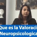 Que es la Valoración Neuropsicológica
